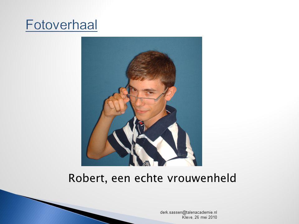 Robert, een echte vrouwenheld