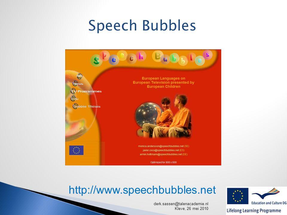 derk.sassen@talenacademie.nl Kleve, 26 mei 2010 Speech Bubbles http://www.speechbubbles.net