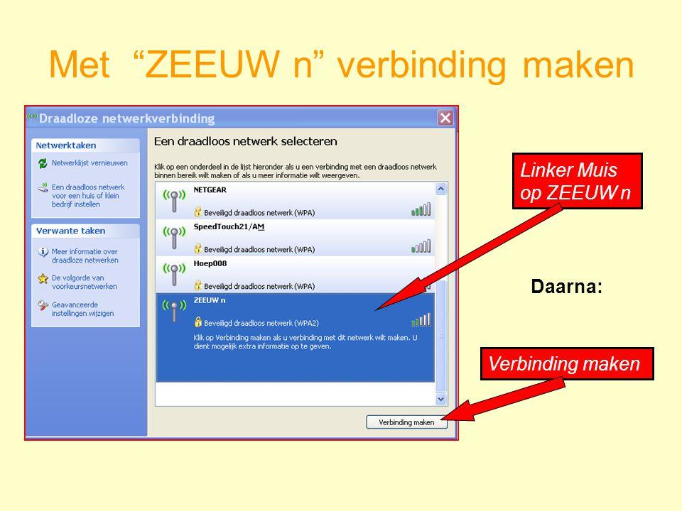 Met ZEEUW n verbinding maken Linker Muis op ZEEUW n Verbinding maken Daarna: