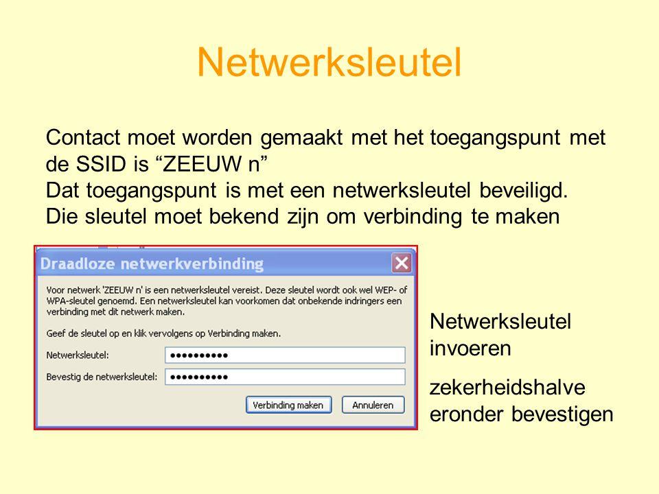 Netwerksleutel Contact moet worden gemaakt met het toegangspunt met de SSID is ZEEUW n Dat toegangspunt is met een netwerksleutel beveiligd.
