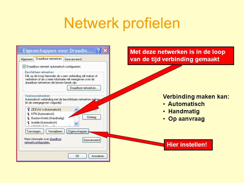 Netwerk profielen Verbinding maken kan: Automatisch Handmatig Op aanvraag Hier instellen.