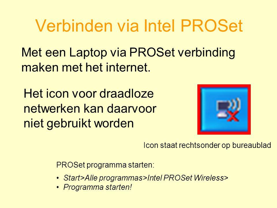 Verbinden via Intel PROSet Met een Laptop via PROSet verbinding maken met het internet.