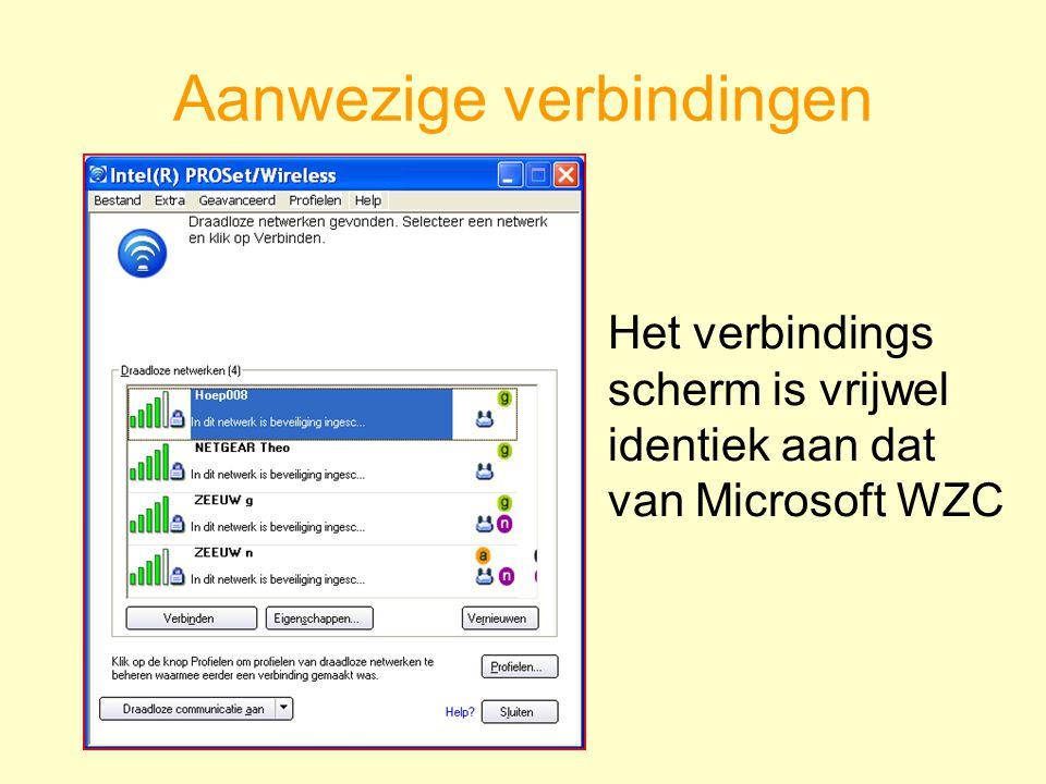 Aanwezige verbindingen Het verbindings scherm is vrijwel identiek aan dat van Microsoft WZC