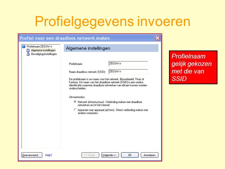 Profielgegevens invoeren Profielnaam gelijk gekozen met die van SSID