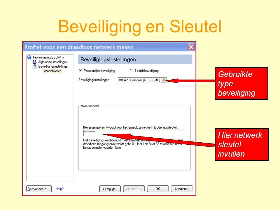 Beveiliging en Sleutel Hier netwerk sleutel invullen Gebruikte type beveiliging