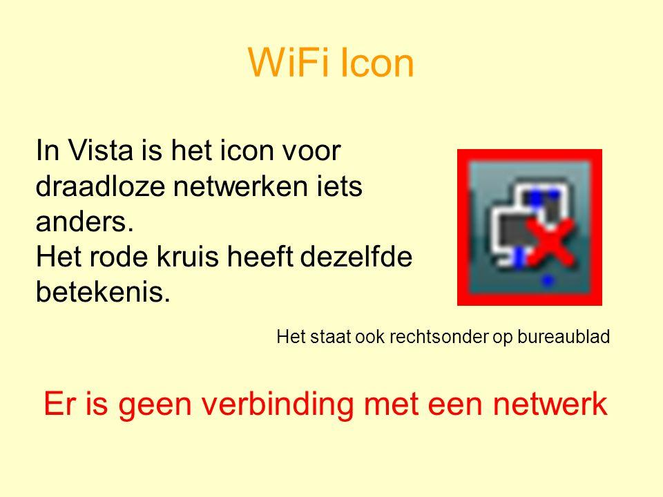 WiFi Icon In Vista is het icon voor draadloze netwerken iets anders.