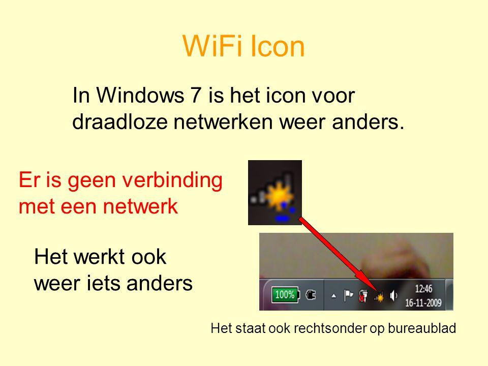 WiFi Icon In Windows 7 is het icon voor draadloze netwerken weer anders.