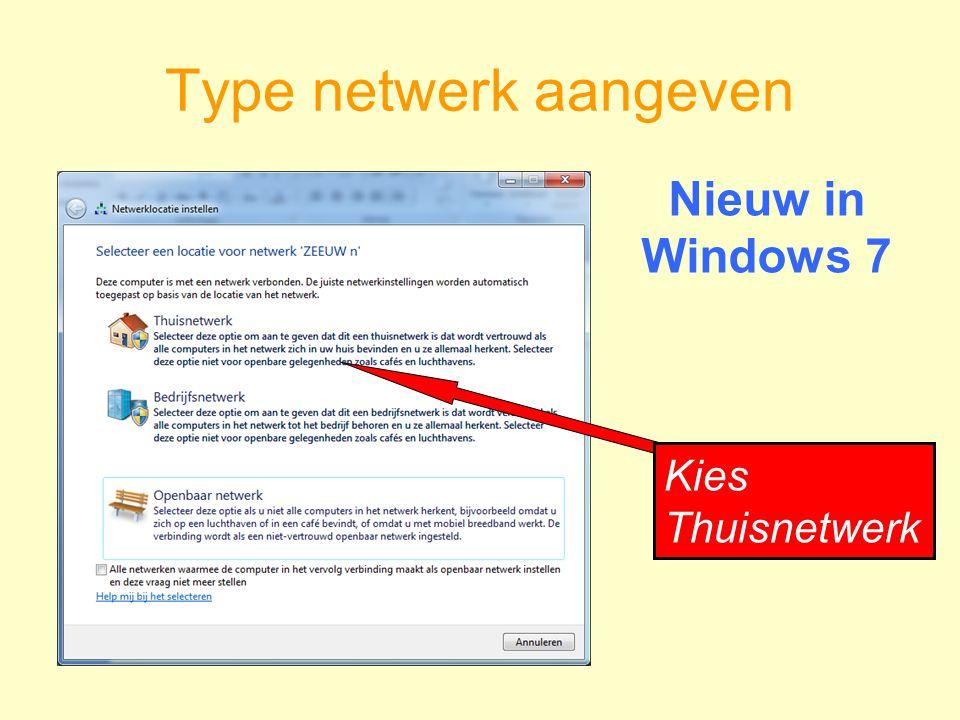 Type netwerk aangeven Nieuw in Windows 7 Kies Thuisnetwerk