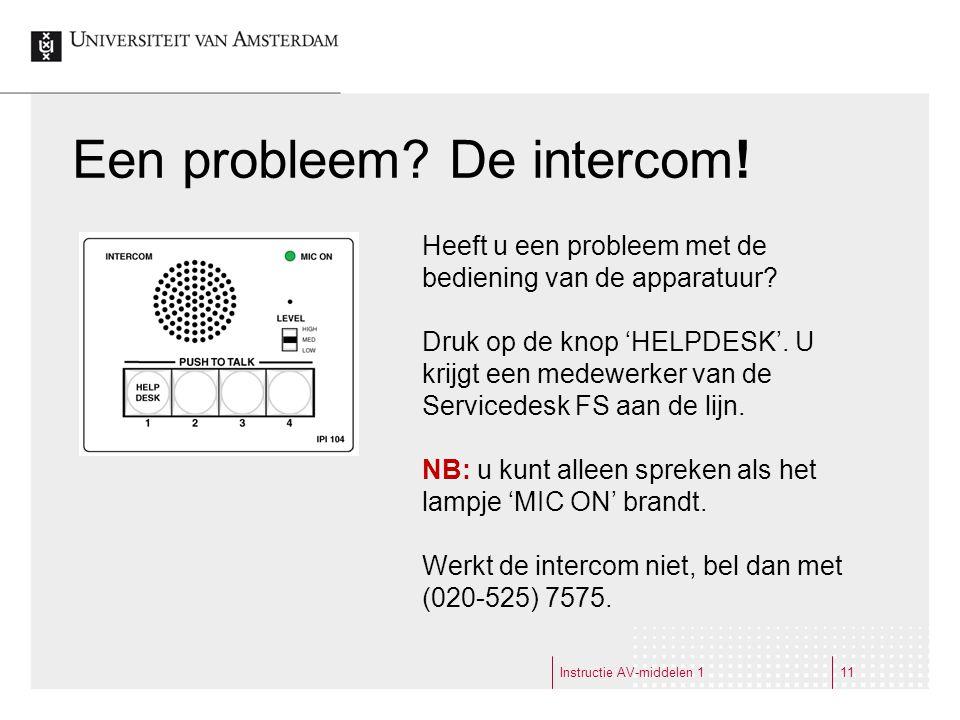 Instructie AV-middelen 111 Een probleem. De intercom.