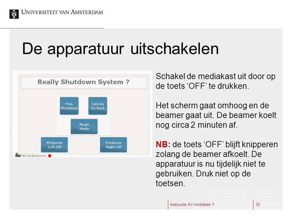 Instructie AV-middelen 112 De apparatuur uitschakelen Schakel de mediakast uit door op de toets 'OFF' te drukken.