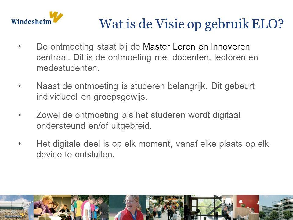 Wat is de Visie op gebruik ELO.De ontmoeting staat bij de Master Leren en Innoveren centraal.