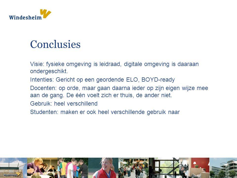 Conclusies Visie: fysieke omgeving is leidraad, digitale omgeving is daaraan ondergeschikt.