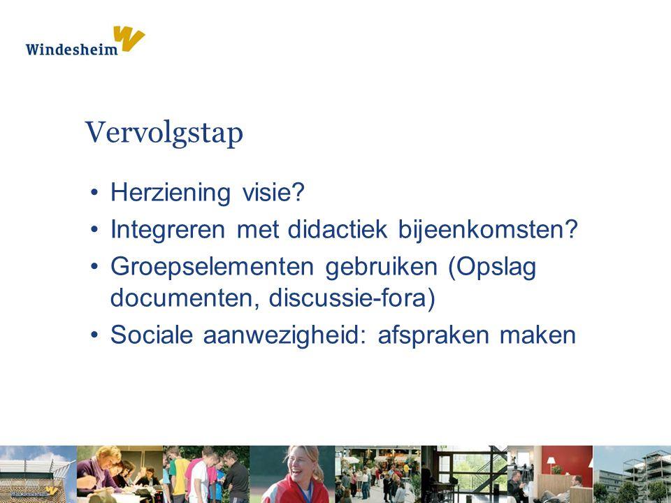 Vervolgstap Herziening visie.Integreren met didactiek bijeenkomsten.