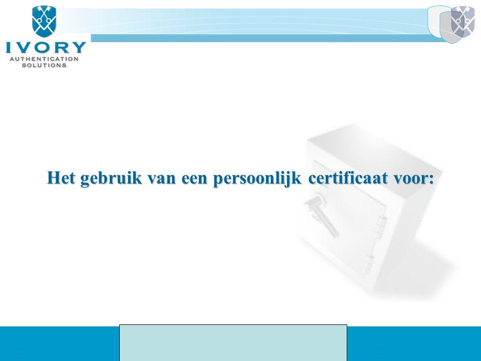 Het gebruik van een persoonlijk certificaat voor: