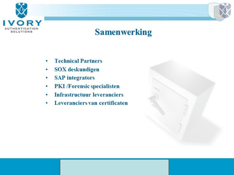 Samenwerking Technical PartnersTechnical Partners SOX deskundigenSOX deskundigen SAP integratorsSAP integrators PKI /Forensic specialistenPKI /Forensi