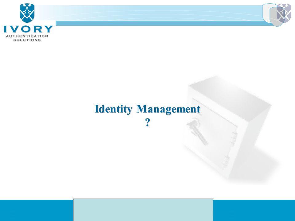 Identity Management ?