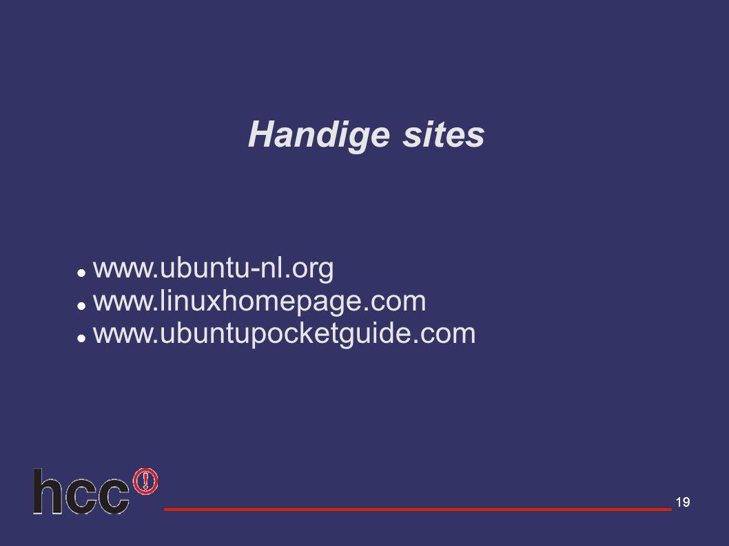 19 Handige sites www.ubuntu-nl.org www.linuxhomepage.com www.ubuntupocketguide.com