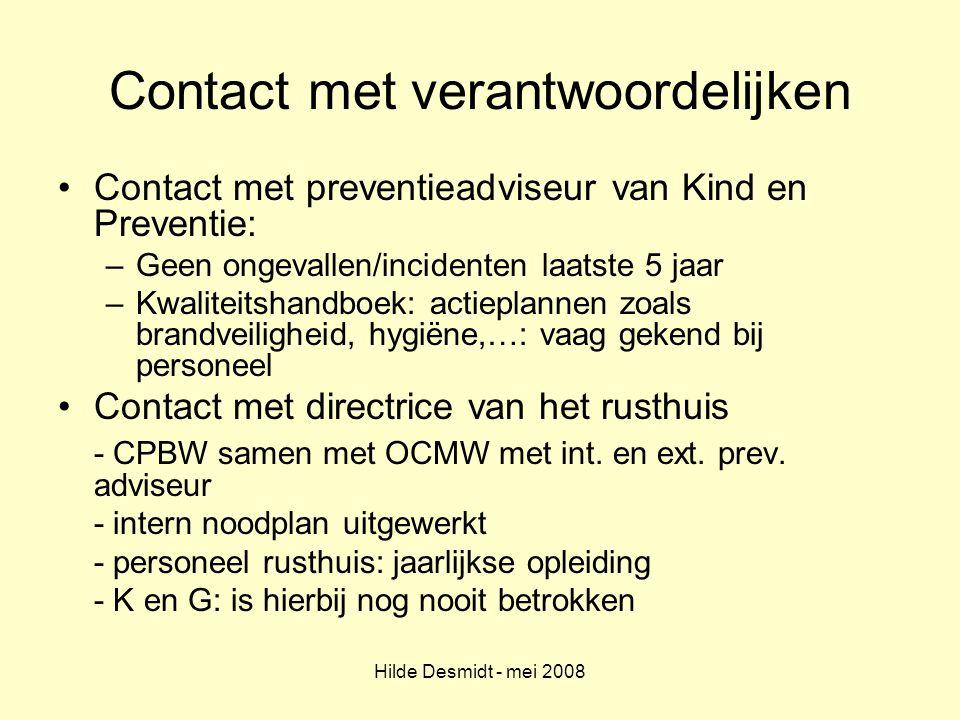 Hilde Desmidt - mei 2008 Contact met verantwoordelijken Contact met preventieadviseur van Kind en Preventie: –Geen ongevallen/incidenten laatste 5 jaa
