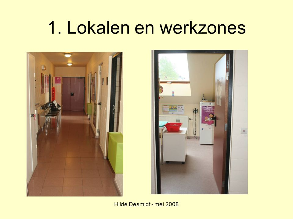 Hilde Desmidt - mei 2008 1. Lokalen en werkzones