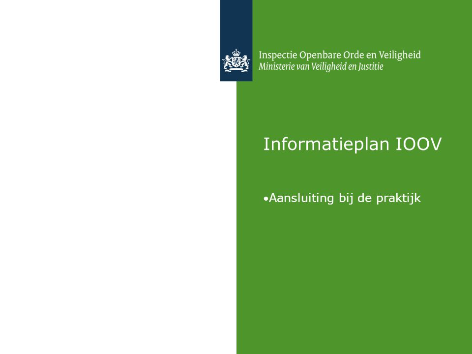 Informatieplan IOOV Aansluiting bij de praktijk