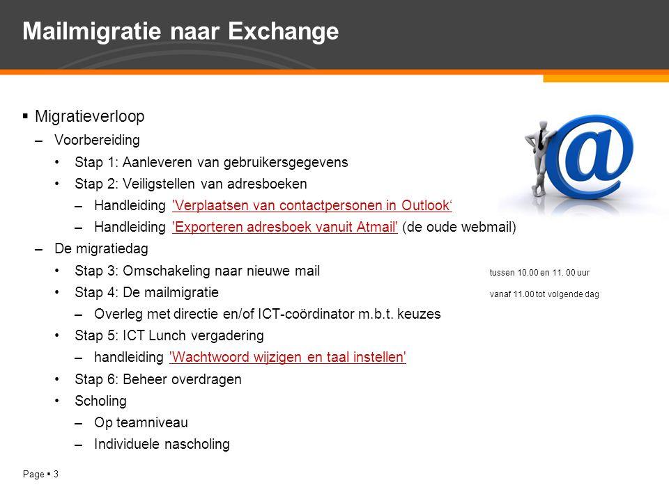 Page  3 Mailmigratie naar Exchange  Migratieverloop –Voorbereiding Stap 1: Aanleveren van gebruikersgegevens Stap 2: Veiligstellen van adresboeken –