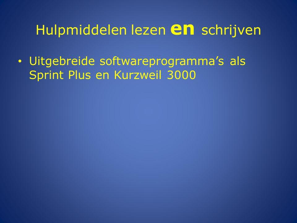 Hulpmiddelen lezen en schrijven Uitgebreide softwareprogramma's als Sprint Plus en Kurzweil 3000