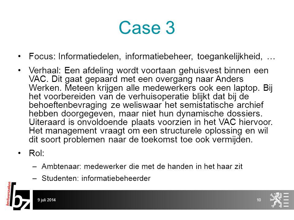 Case 3 Focus: Informatiedelen, informatiebeheer, toegankelijkheid, … Verhaal: Een afdeling wordt voortaan gehuisvest binnen een VAC.