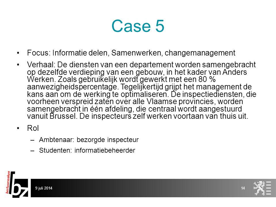 Case 5 Focus: Informatie delen, Samenwerken, changemanagement Verhaal: De diensten van een departement worden samengebracht op dezelfde verdieping van een gebouw, in het kader van Anders Werken.