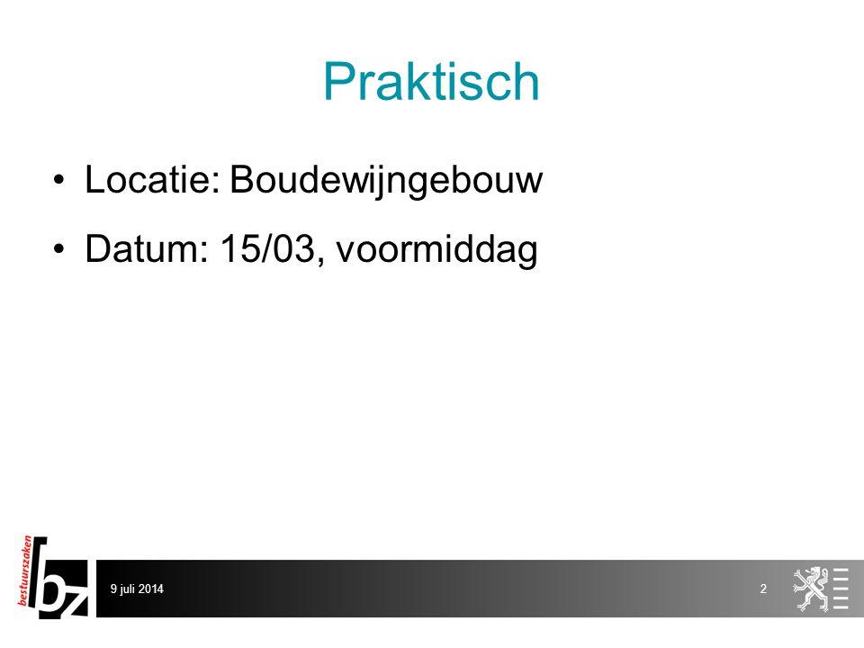 Praktisch Locatie: Boudewijngebouw Datum: 15/03, voormiddag 9 juli 20142