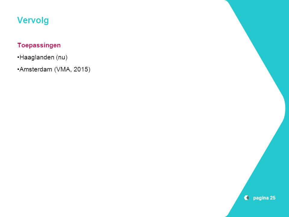 Vervolg Toepassingen Haaglanden (nu) Amsterdam (VMA, 2015) pagina 25