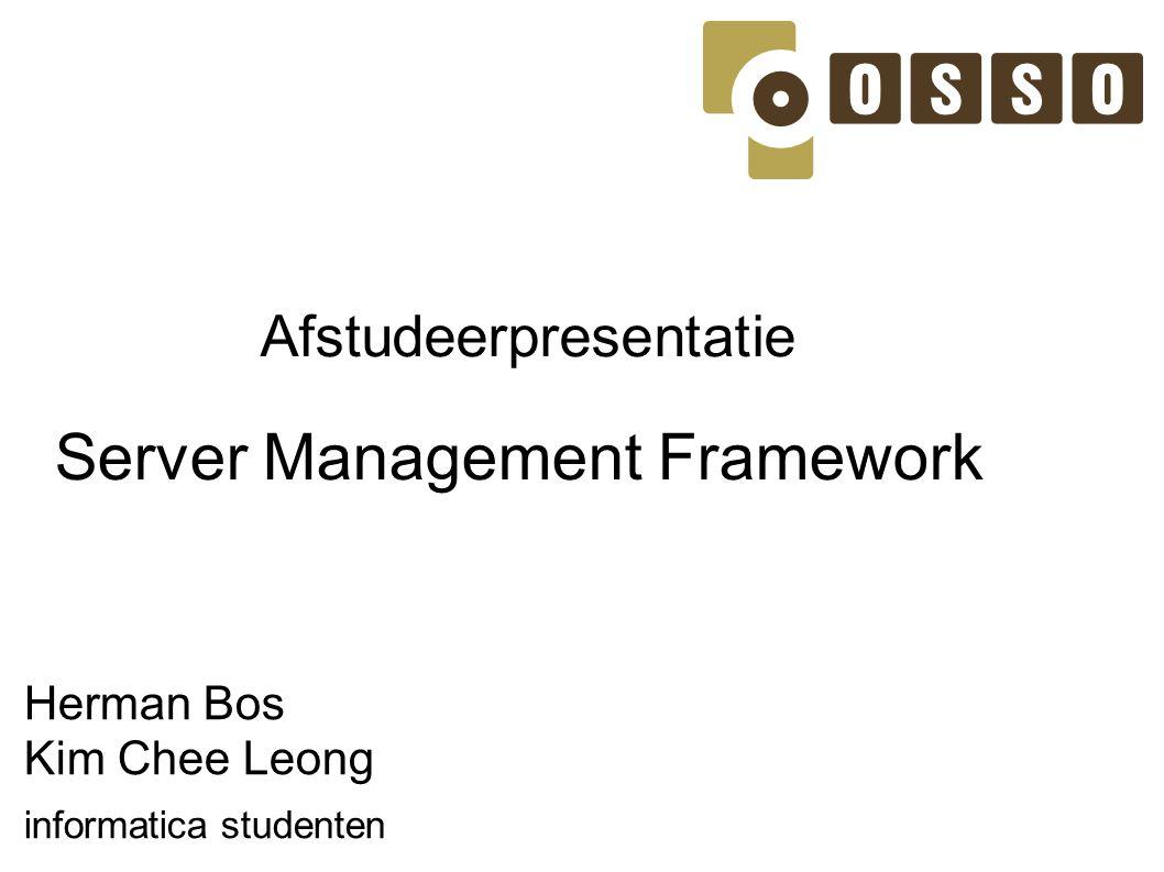 Afstudeerpresentatie Server Management Framework Herman Bos Kim Chee Leong informatica studenten