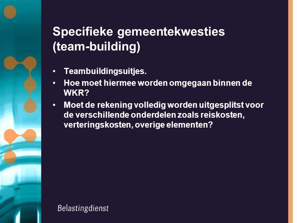 Specifieke gemeentekwesties (team-building) Teambuildingsuitjes. Hoe moet hiermee worden omgegaan binnen de WKR? Moet de rekening volledig worden uitg
