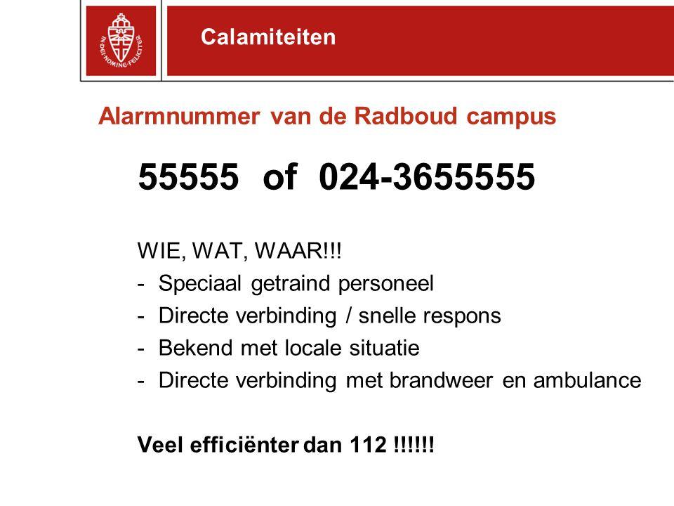 55555 of 024-3655555 WIE, WAT, WAAR!!! -Speciaal getraind personeel -Directe verbinding / snelle respons -Bekend met locale situatie -Directe verbindi