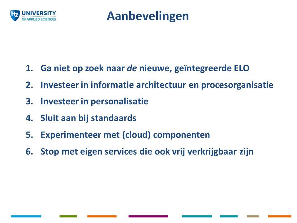 1.Ga niet op zoek naar de nieuwe, geïntegreerde ELO 2.Investeer in informatie architectuur en procesorganisatie 3.Investeer in personalisatie 4.Sluit