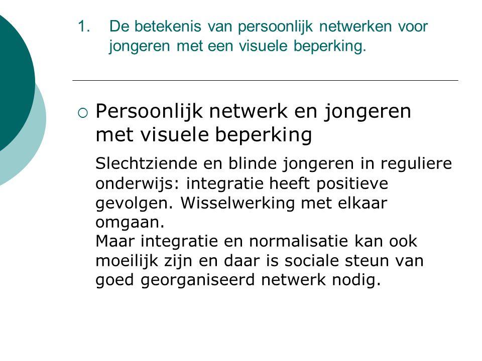 1.De betekenis van persoonlijk netwerken voor jongeren met een visuele beperking.