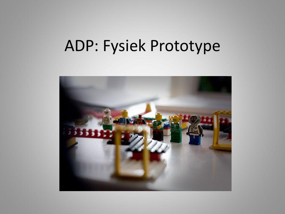 ADP: Fysiek Prototype