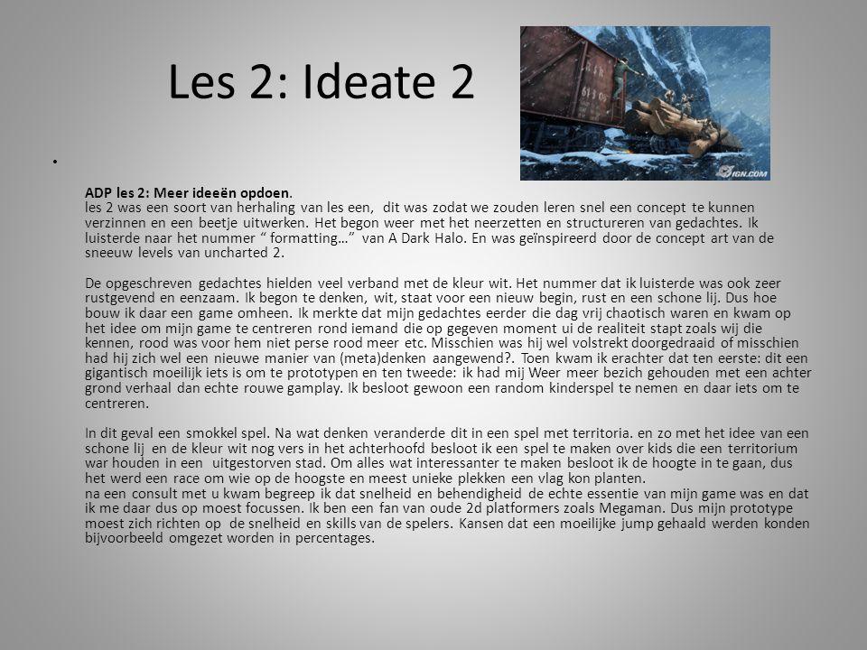 Les 2: Ideate 2 ADP les 2: Meer ideeën opdoen.