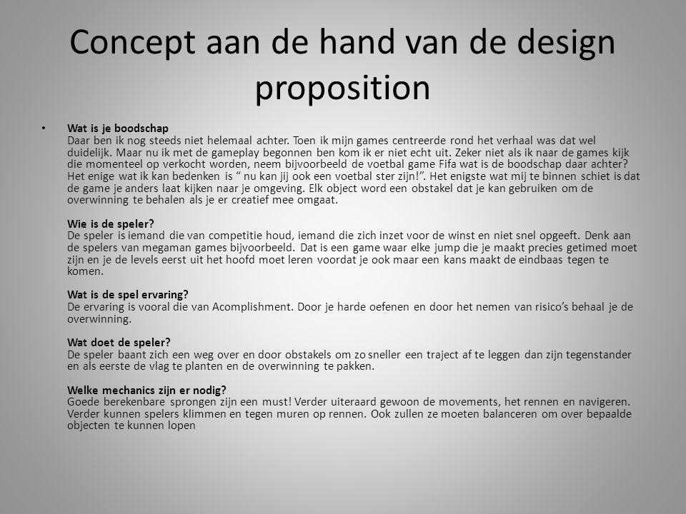 Concept aan de hand van de design proposition Wat is je boodschap Daar ben ik nog steeds niet helemaal achter.