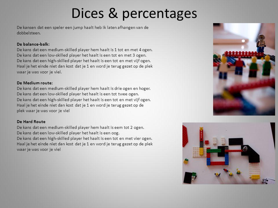 Dices & percentages De kansen dat een speler een jump haalt heb ik laten afhangen van de dobbelsteen.