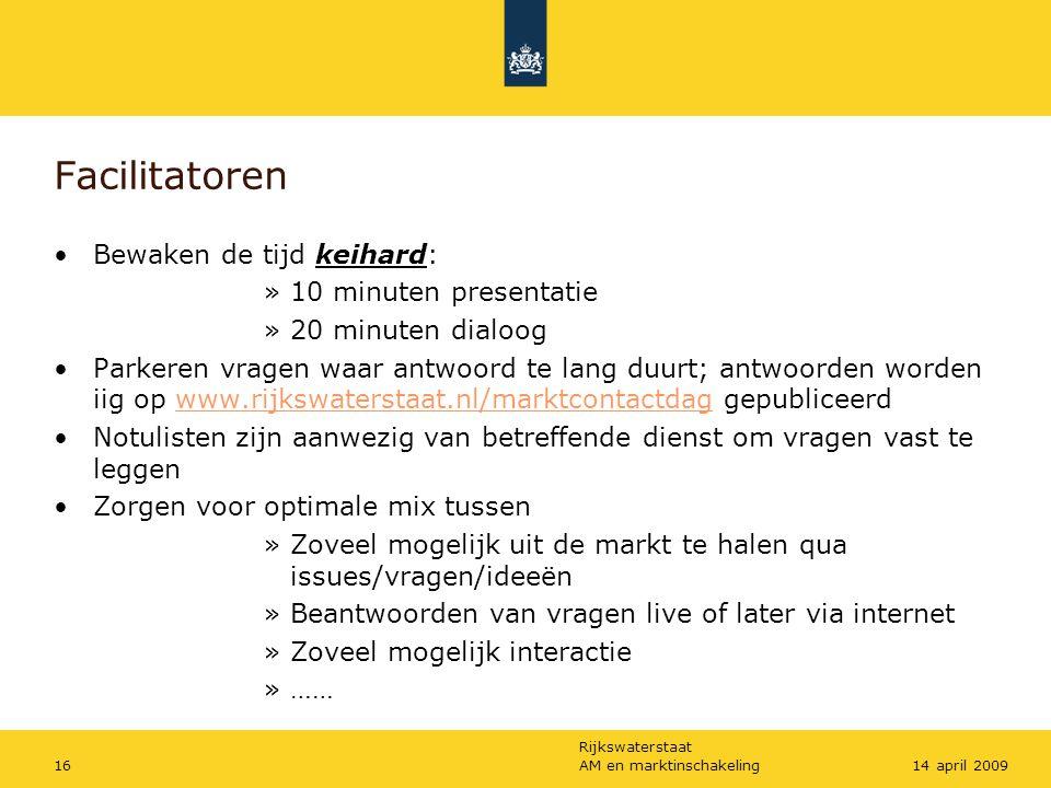Rijkswaterstaat AM en marktinschakeling1614 april 2009 Facilitatoren Bewaken de tijd keihard: »10 minuten presentatie »20 minuten dialoog Parkeren vra
