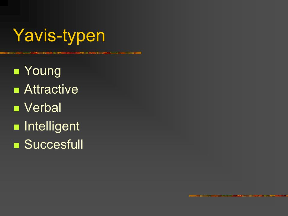 Yavis-typen Young Attractive Verbal Intelligent Succesfull