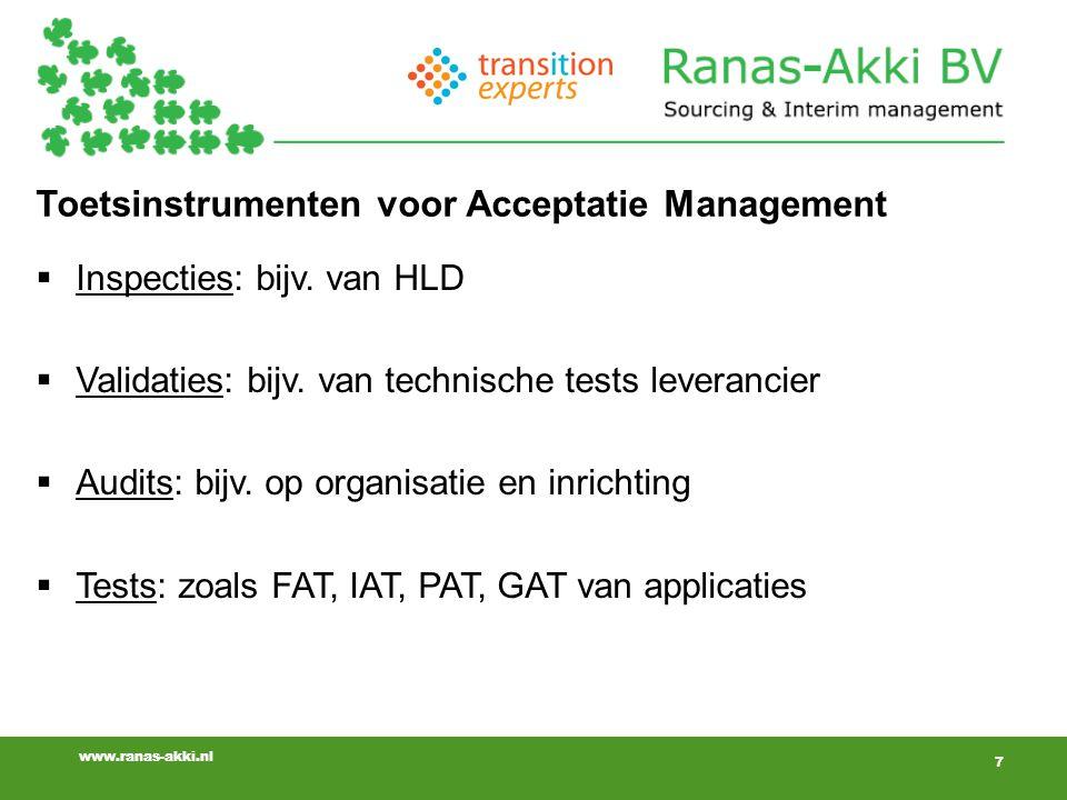 7 www.ranas-akki.nl Toetsinstrumenten voor Acceptatie Management  Inspecties: bijv.