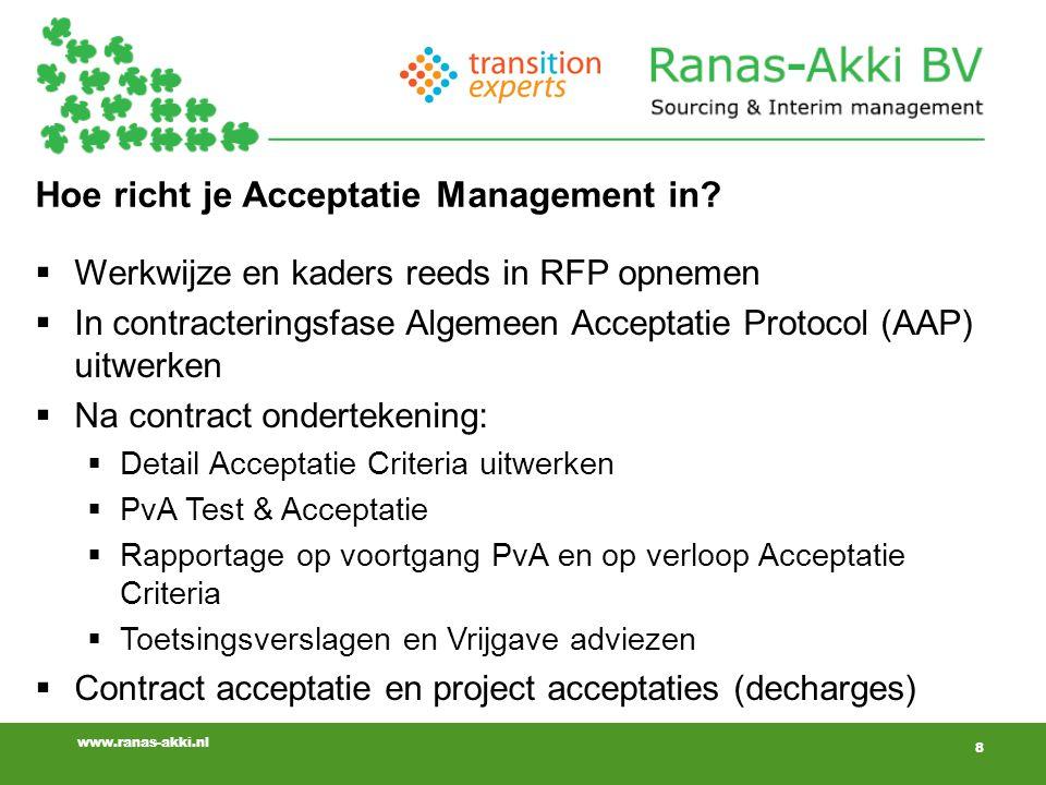 8 www.ranas-akki.nl Hoe richt je Acceptatie Management in.