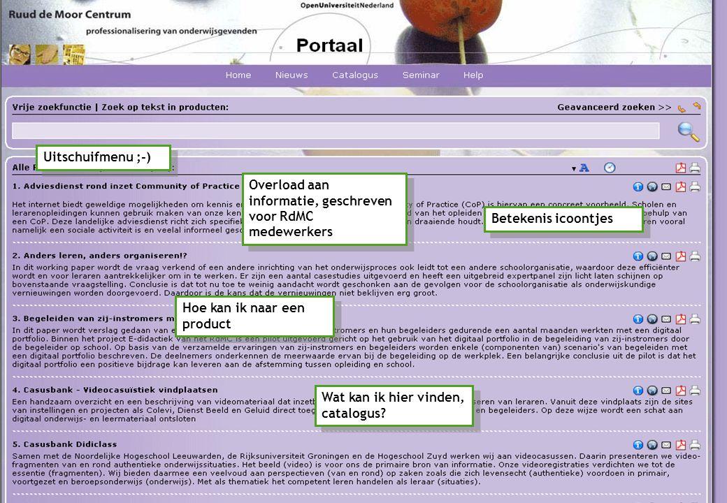 Onderzoek I Reviews I Portaal van RdMC Betekenis icoontjes Overload aan informatie, geschreven voor RdMC medewerkers Hoe kan ik naar een product Wat kan ik hier vinden, catalogus.