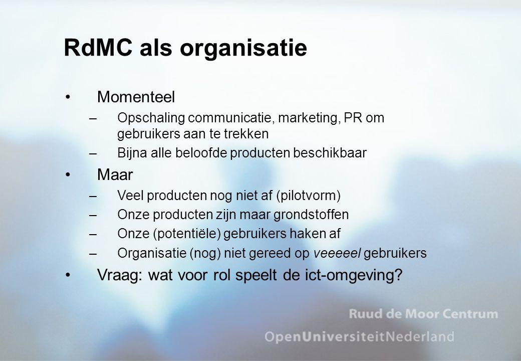 RdMC als organisatie Momenteel –Opschaling communicatie, marketing, PR om gebruikers aan te trekken –Bijna alle beloofde producten beschikbaar Maar –V