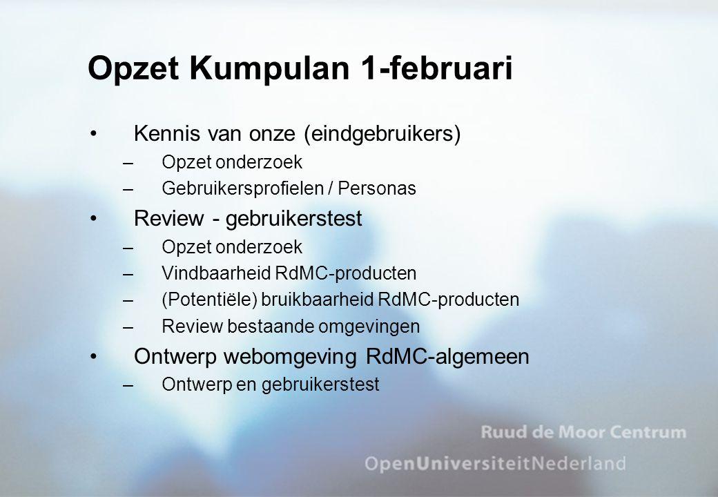Opzet Kumpulan 1-februari Kennis van onze (eindgebruikers) –Opzet onderzoek –Gebruikersprofielen / Personas Review - gebruikerstest –Opzet onderzoek –Vindbaarheid RdMC-producten –(Potentiële) bruikbaarheid RdMC-producten –Review bestaande omgevingen Ontwerp webomgeving RdMC-algemeen –Ontwerp en gebruikerstest