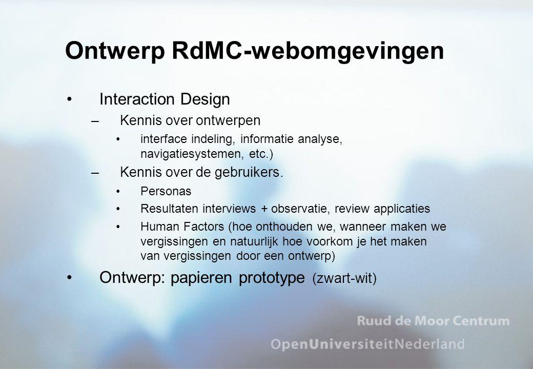 Ontwerp RdMC-webomgevingen Interaction Design –Kennis over ontwerpen interface indeling, informatie analyse, navigatiesystemen, etc.) –Kennis over de gebruikers.