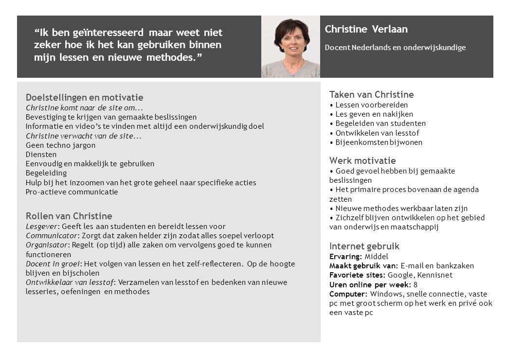 Doelstellingen en motivatie Christine komt naar de site om... Bevestiging te krijgen van gemaakte beslissingen Informatie en video's te vinden met alt