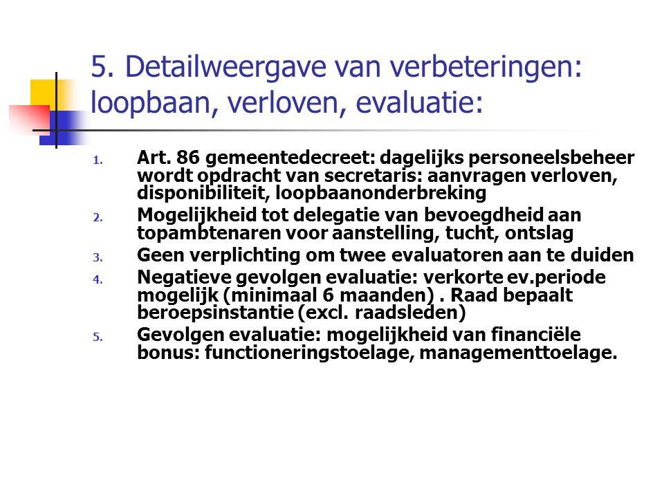 5. Detailweergave van verbeteringen: loopbaan, verloven, evaluatie: 1. Art. 86 gemeentedecreet: dagelijks personeelsbeheer wordt opdracht van secretar