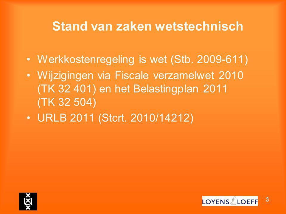 3 Stand van zaken wetstechnisch Werkkostenregeling is wet (Stb. 2009-611) Wijzigingen via Fiscale verzamelwet 2010 (TK 32 401) en het Belastingplan 20